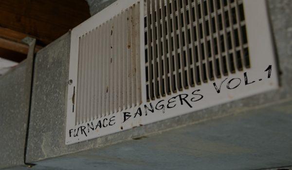 FURNACE BANGERS VOL. 1