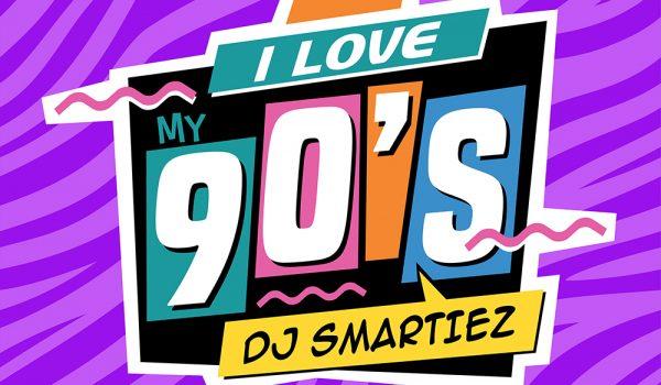 SMARTIEZ – I LOVE MY 90S