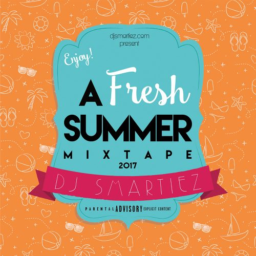 A FRESH SUMMER MIXTAPE 2017