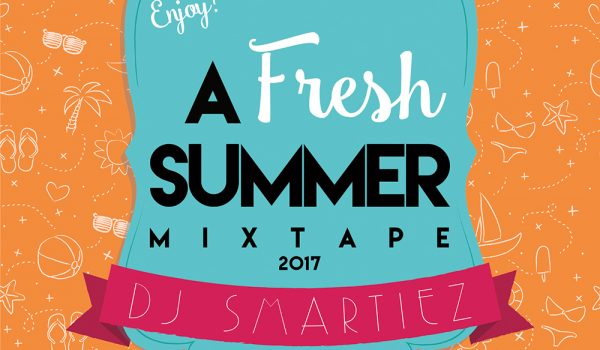 SMARTIEZ – A FRESH SUMMER MIXTAPE 2017